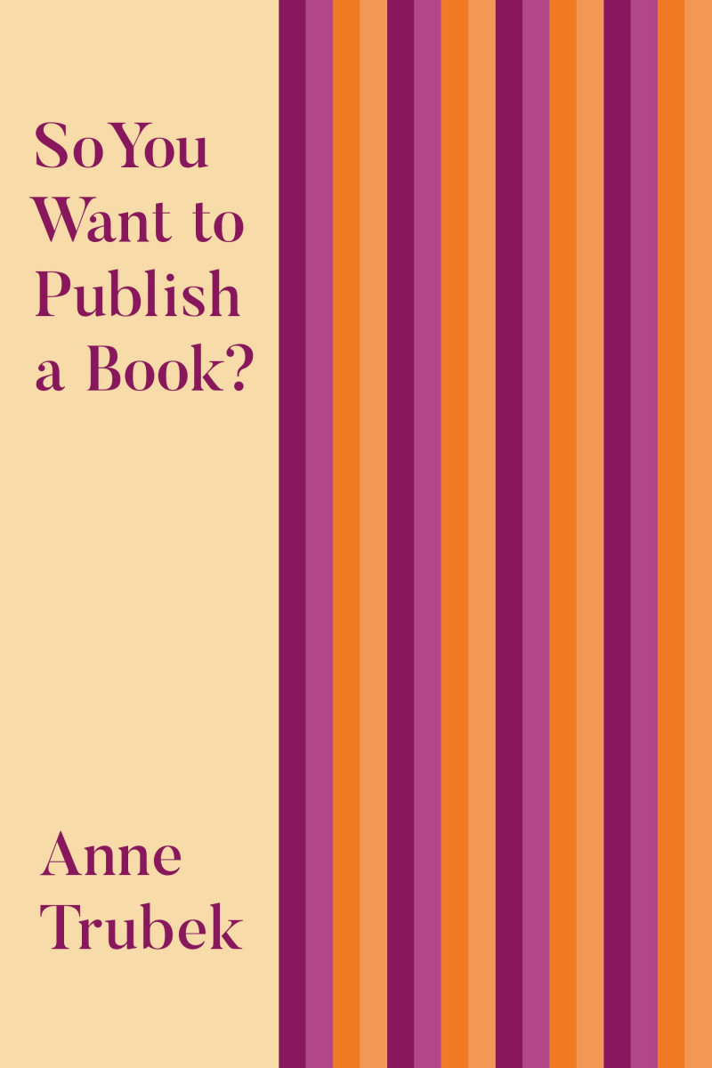 Trubek, So you want to publish a book